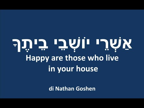Happy are those who live in your house