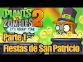 Plants vs Zombies 2 - Parte 1 Fiestas de San Patricio - Español