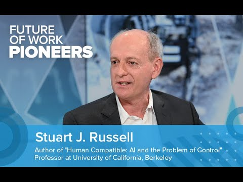 Stuart Russell: Superhuman AI, Jobs of the Future, Ethics of AI | Future of Work Pioneers Podcast #5