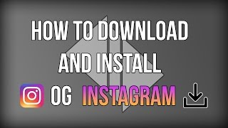 Download lagu How to download and install OG Instagram