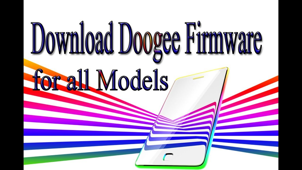 Download Doogee Stock Rom | Firmware | Flash File for all Models