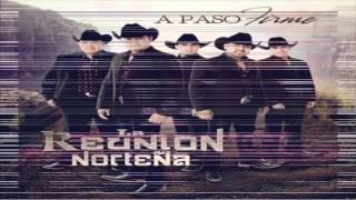 LA REUNION NORTEÑA - MÍRAME Y DIME QUE SI ((A PASO FIRME)) 2014