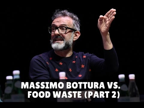 Massimo Bottura's Fight against Food Waste (Part 2)