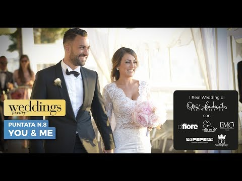 "8 - Weddings Luxury stagione 2018 - Puntata 8 ""You & Me"""