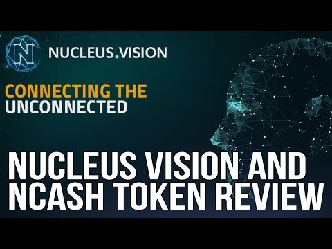 Nucleus Vision and NCASH Token Review - Altcoin Buzz Community Review