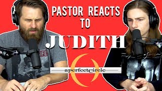 A Perfect Circle - Judith // PASTOR Reaction + Lyrical Analysis