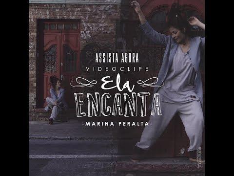 Marina Peralta - Ela Encanta (Vídeo Clipe)