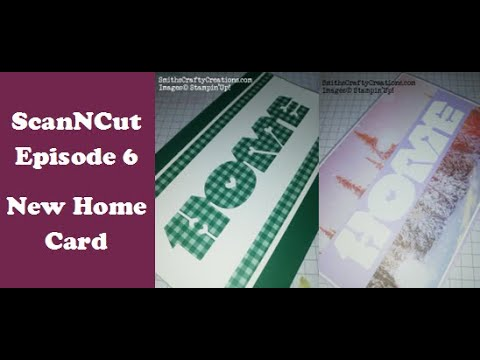 ScanNCut Series Episode 6 - New Home Cards Tutorial (Stampin' Up! Products) thumbnail