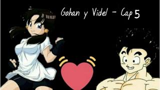 Videl y Gohan - Cap 5 [Saludos en la Descripción]