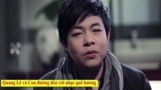 Tiểu sử ca sĩ Quang Lê và con đường đến với nhạc quê hương