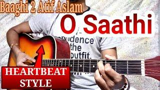 O Saathi Guitar Chords Baaghi 2 Atif Aslam Easy Lesson - HEARTBEAT Style II Tutorial