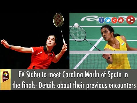 PV Sidhu to meet Carolina Marín of Spain in the finals- Details about their previous encounters