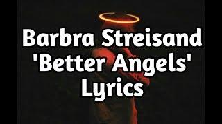 Barbra Streisand - Better Angels (Lyrics🎵)