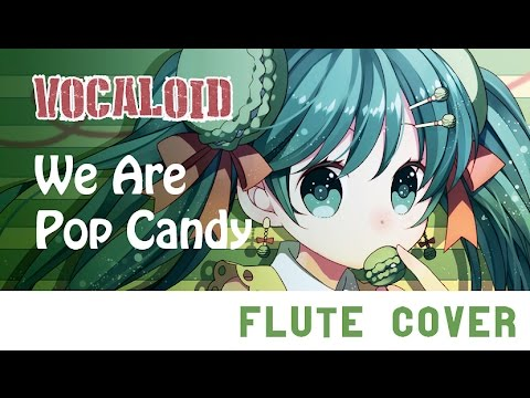 We Are Pop Candy [Kiwi Flute]