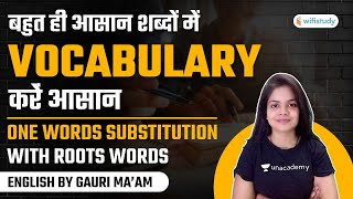 Vocabulary | One Word Substitution With Root Words | English by Gauri Bhatt