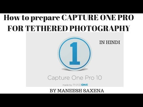 How to prepare capture one pro for tethered Photography | Hindi