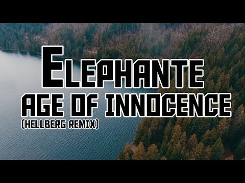 Elephante - AGE OF INNOCENCE (Hellberg Remix)