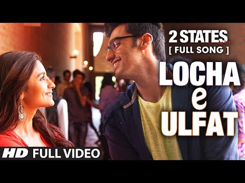 Thumbnail: Locha E Ulfat FULL Video Song | 2 States | Arjun Kapoor, Alia Bhatt