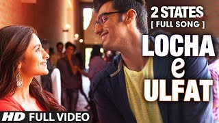Repeat youtube video Locha E Ulfat FULL Video Song | 2 States | Arjun Kapoor, Alia Bhatt