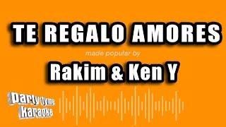 Rakim & Ken Y - Te Regalo Amores (Versión Karaoke)