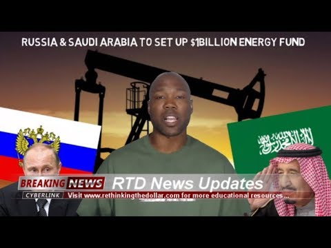 (Historical Moment) Russia & Saudi Arabia To Set Up Energy Fund