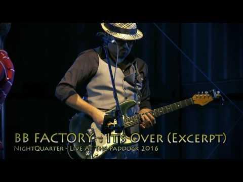BB Factory LIVE: It's Over (*excerpt*)