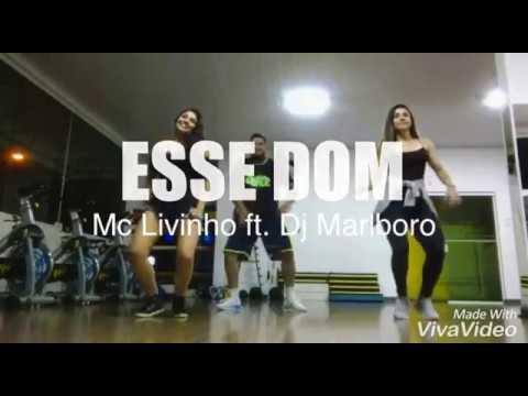 Esse Dom - Mc Livinho ft. Marlboro