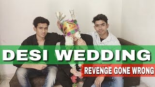 DESI WEDDING (Revenge Gone Wrong) | Round2Hell | R2H