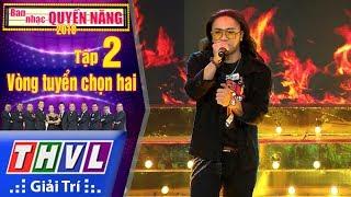 THVL   Ban Nhạc Quyền Năng Mùa 2 – Tập 2[6]: Đổi Thay - Vinh Quang