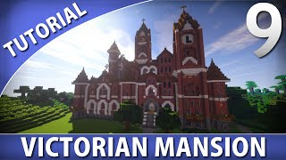 Minecraft - How to Build a Victorian Mansion [Part 9/9]