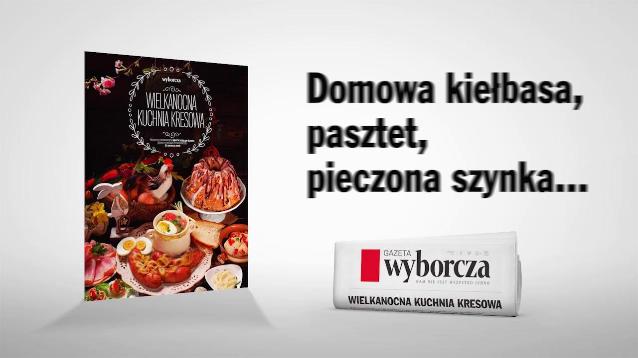 """Specjalny dodatek  """"Wielkanocna Kuchnia Kresowa"""" w czwartek 22 marca z """"Wyborczą"""""""