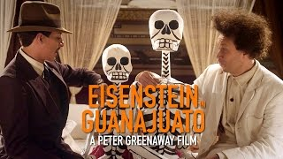 EISENSTEIN IN GUANAJUATO (Greenaway) - international trailer
