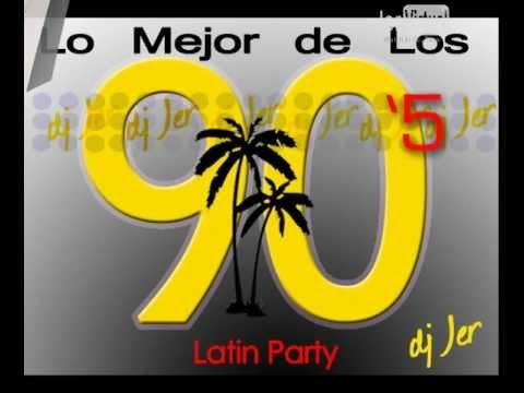 Lo Mejor de Los 90`s 5 | Latin Party session