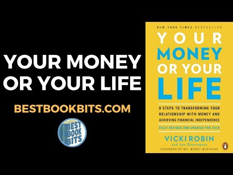 Your Money or Your Life | Vicki Robin | Joe Dominguez | Book Summary | bestbookbits.com