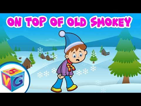 On Top Of Old Smokey for Kids - Sing Along