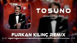 İbrahim Tatlıses - Tosuno ( Furkan Kılınç Remix ) Resimi