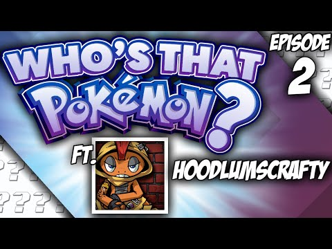 Who's That Pokemon? - Episode 2 - ft. HoodlumScrafty