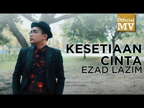 Ezad Lazim - Kesetiaan Cinta (Official Music Video)