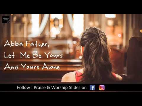 Abba Father Let Me Be | English Christian Song