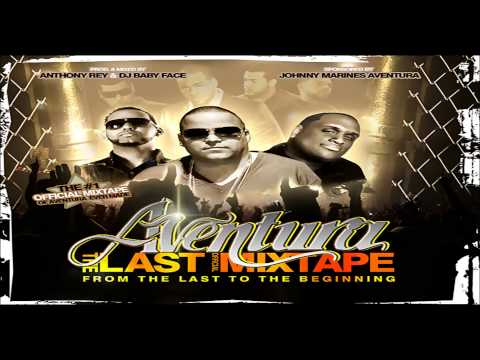 DJ BABYFACE & DJ ANTHONY REY - AVENTURA THE LAST (MIXTAPE)