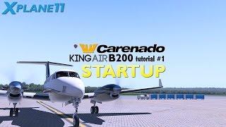 X Plane 11 Tutorial 1 : Carenado King Air B200 Startup
