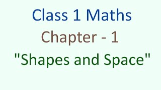 Class 1 maths magic chapter 1 quot Shapes and Space quot std cbse ncert kids