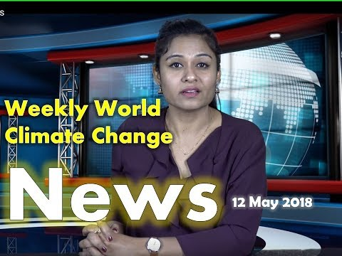 Weekly World Climate Change News (May 12, 2018)