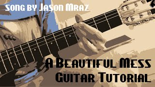 A Beautiful Mess Guitar Tutorial Chords + Strumming(Jason Mraz)