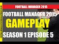 Football Manager 2015 Gameplay S01 E05 - TRANSFERS! Mp3