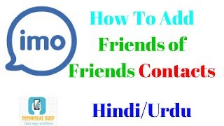 HOW TO ADD FRIENDS OF FRIENDS CONTACTS ON IMO HINDI/URDU