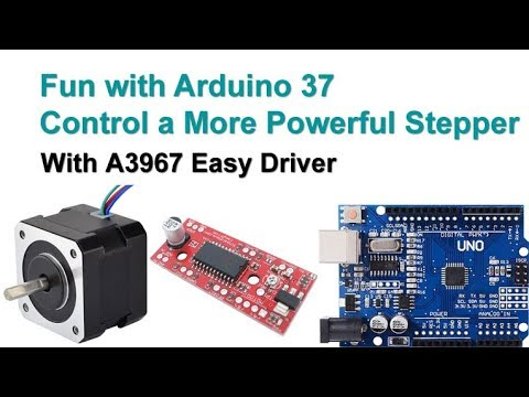 Fun with Arduino 37 Control a NEMA 17 Stepper Motor with Easy Driver