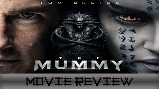 The Mummy 2017 - Movie Review (Non-Spoilers)