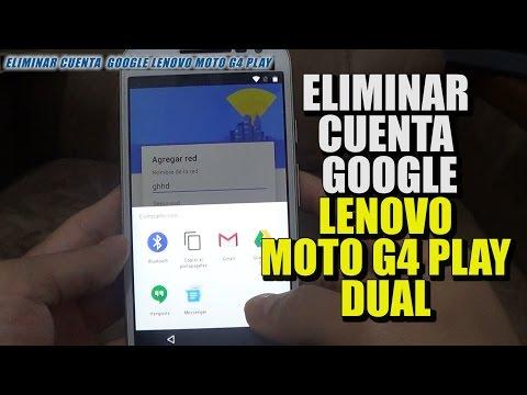 ELIMINAR CUENTA GOOGLE LENOVO MOTO G4 DUAL XT1601 ( Remove Google Account Frp )