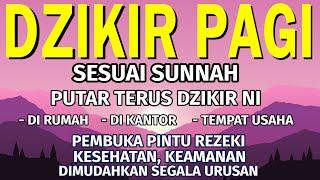 Download lagu Dzikir Pembuka Pintu Rezeki | Kesehatan dan dimudahkan segala Urusan | Dzikir Pagi Sesuai Sunnah